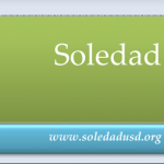 Image of newsletter heading - Soledad Unified School District, Weekly Newsletter, May 31, 2019, Timothy J Vanoli, Superintendent, Every Student...Every day, www.soledadusd.org