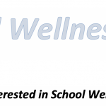 School Wellness - Wellness Policy - Are you interested in School Wellness?