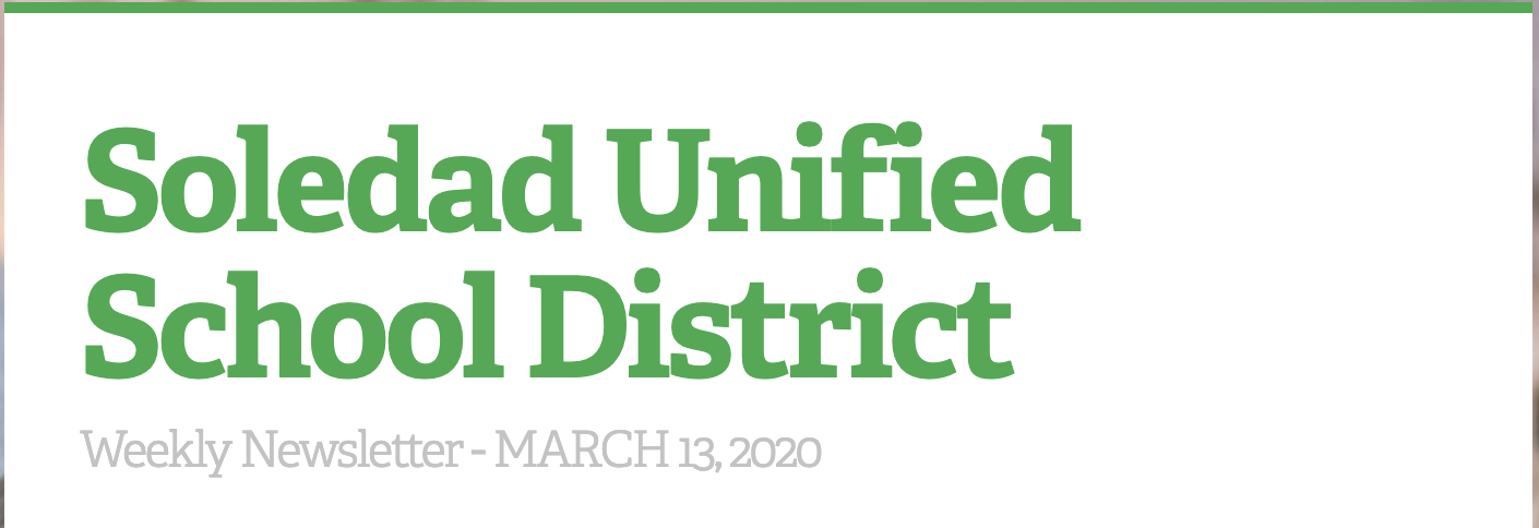 Soledad Unified School District, Weekly Newsletter, March 13, 2020