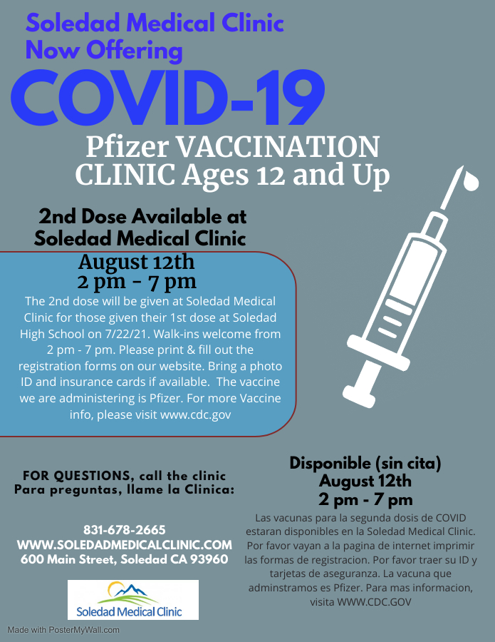 Pfizer Vaccination Clinic ages 12 and up 2nd Dose Available at Soledad Medical Clinic August 12th 2-7pm